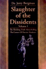 Slaughter Of The Dissidents, Volume 1